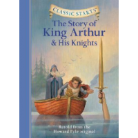 Classic Starts The Story Of King Arthur His Knights Pyle Howard Asiabooks Com