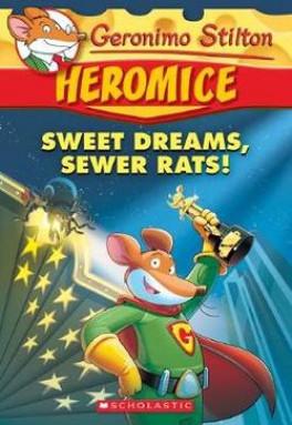 GERONIMO STILTON HEROMICE 10 SWEET DREAMS SEWER RATS