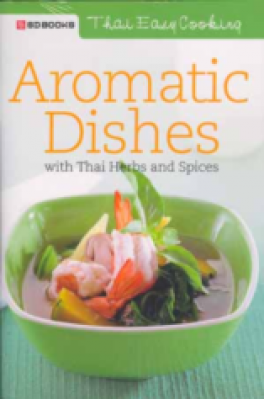 THAI EASY COOKING: AROMATIC DISHES WITH THAI HERBS AND SPICES