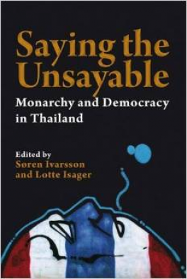 SAYING THE UNSAYABLE MONARCHY AND DEMOCRACY IN THAILAND