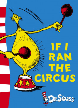 IF I RAN THE CIRCUS (YELLOW BACK BOOK)