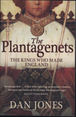 PLANTAGENETS, THE: THE KINGS WHO MADE ENGLAND