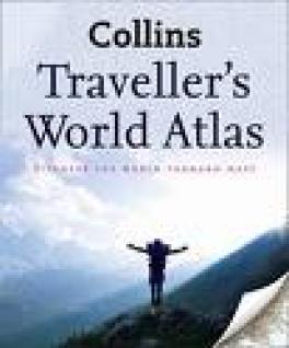 COLLINS TRAVELLER'S WORLD ATLAS: DISCOVER THE WORLD THROUGH MAPS