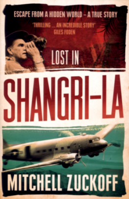 LOST IN SHANGRI-LA: ESCAPE FROM A HIDDEN WORLD-A TRUE STORY