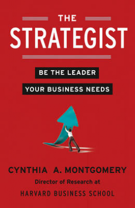 STRATEGIST, THE: BE THE LEADER YOUR BUSINESS NEEDS