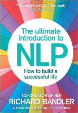 INTRODUCTION TO NLP, AN: THE SECRET TO LIVING LIFE HAPPILY