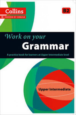 COLLINS WORK ON YOUR GRAMMAR-UPPER INTERMEDIATE (B2)