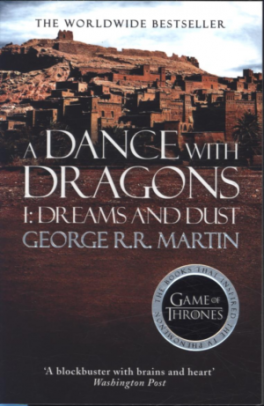 DANCE WITH DRAGONS,A (PART ONE): DREAMS AND DUST: BOOK 5 OF A SONG OF ICE AND FIRE