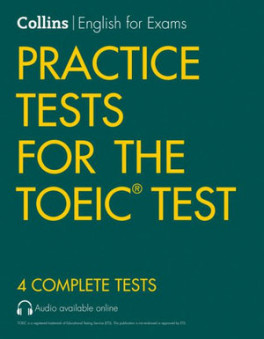 COLLINS PRACTICE TESTS FOR THE TOEIC TEST (2ND ED ), AUDIO AVAILABLE ONLINE