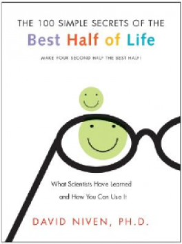 100 SIMPLE SECRETS OF THE BEST HALF OF LIFE, THE: WHAT SCIENTISTS HAVE LEARNED AND HOW YOU CAN USE IT