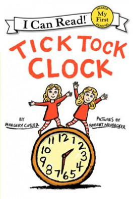 TICK TOCK CLOCK (MY FIRST I CAN READ)