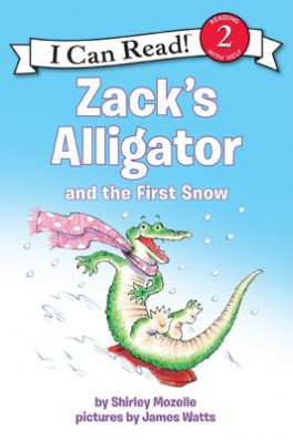 ZACK'S ALLIGATOR AND THE FIRST SNOW  (I CAN READ 2)