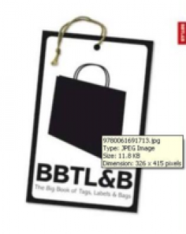 BIG BOOK OF BAGS, LABELS AND TAGS, THE