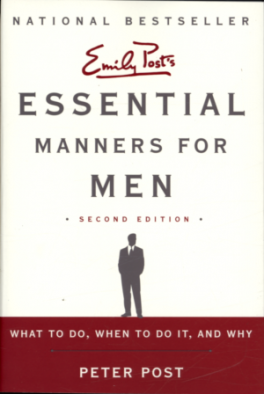 ESSENTIAL MANNERS FOR MEN: WHAT TO DO, WHEN TO DO IT, AND WHY (2ND REV ED.)