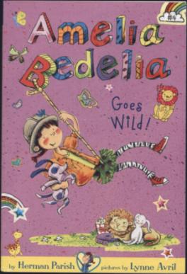 AMELIA BEDELIA #4: AMELIA BEDELIA GOES WILD!