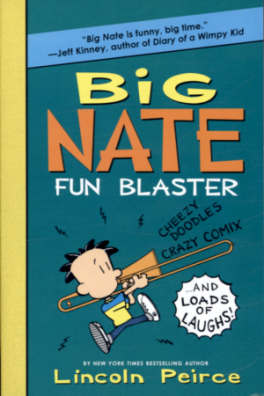 BIG NATE FUN BLASTER: CHEEZY DOODLES, CRAZY COMIX, AND LOADS OF LAUGHS!
