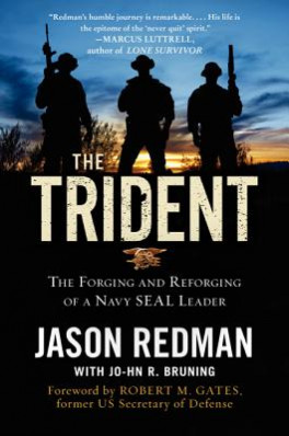 TRIDENT, THE: THE FORGING AND REFORGING OF A NAVY SEAL LEADER
