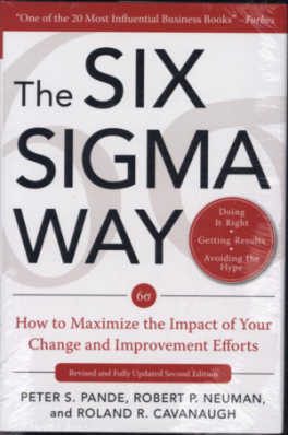 SIX SIGMA WAY, THE: HOW TO MAXIMIZE THE IMPACT OF YOUR CHANGE AND IMPROVEMENT EFFORTS, SECOND EDITION