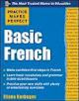 PRACTICE MAKES PERFECT : BASIC FRENCH(1ST ED)