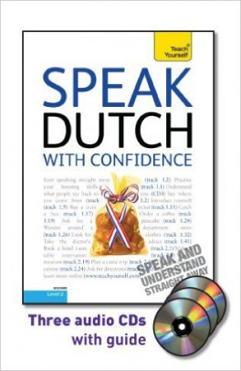 TEACH YOURSELF GUIDE: SPEAK DUTCH WITH CONFIDENCE (2ND ED.)(W/3 AUD CD)