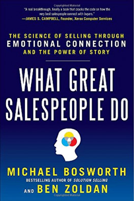 STORYSELLING: THE SCIENCE OF WINNING SALES THROUGH THE POWER OF EMOTIONAL CONNECTION