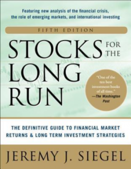 STOCKS FOR THE LONG RUN (5TH ED.): THE DEFINITIVE GUIDE TO FINANCIAL MARKET RETURNS & LONG TERM INVESTMENT STRATEGIES