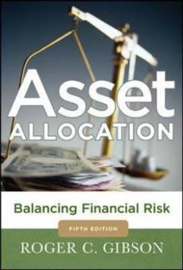 ASSET ALLOCATION: BALANCING FINANCIAL RISK (5TH ED)