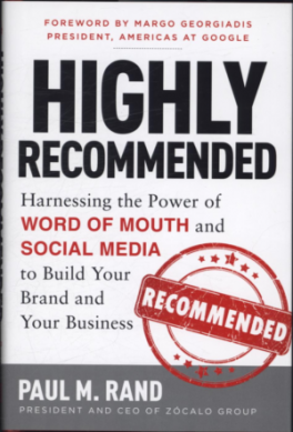 HIGHLY RECOMMENDED: HARNESSING THE POWER OF WORD OF MOUTH AND SOCIAL MEDIA TO BUILD YOUR BRAND AND YOUR BUSINESS