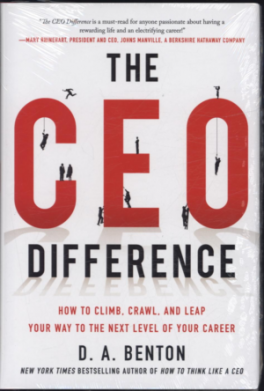 CEO DIFFERENCE, THE: HOW TO CLIMB, CRAWL, AND LEAP YOUR WAY TO THE NEXT LEVEL OF YOUR CAREER