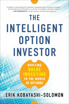 INTELLIGENT OPTION INVESTOR, THE: APPLYING VALUE INVESTING TO THE WORLD OF OPTIONS