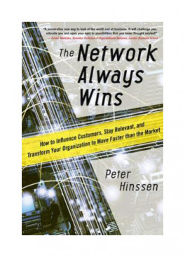 NETWORK ALWAYS WINS, THE: HOW TO INFLUENCE CUSTOMERS, STAY RELEVANT, AND TRANSFORM YOUR ORGANIZATION TO MOVE FASTER THAN THE MARKET