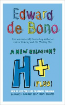H PLUS A NEW RELIGION: HOW TO LIVE YOUR LIFE POSITIVELY