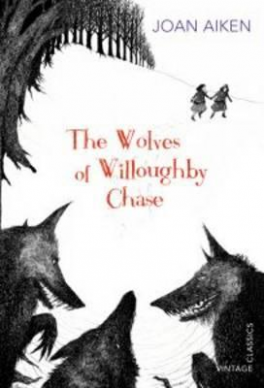 WOLVES OF WILLOUGHBY CHASE, THE (VINTAGE CHILDREN'S CLASSICS)