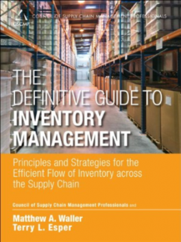DEFINITIVE GUIDE TO INVENTORY MANAGEMENT, THE: PRINCIPLES AND STRATEGIES FOR THE EFFICIENT FLOW OF INVENTORY ACROSS THE SUPPLY CHAIN, L/E