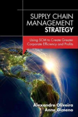 SUPPLY CHAIN MANAGEMENT STRATEGY: USING SCM TO CREATE GREATER CORPORATE EFFICIENCY AND PROFITS, I/E