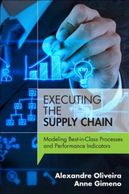 EXECUTING THE SUPPLY CHAIN: MODELING BEST-IN-CLASS PROCESSES AND PERFORMANCE INDICATORS, I/E