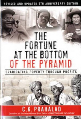 FORTUNE AT THE BOTTOM OF THE PYRAMID, THE (REVISED AND UPDATED 5TH ANNIVERSARY EDITION):  ERADICATING POVERTY THROUGH PROFITS, I/E