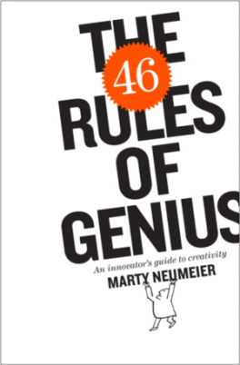 46 RULES OF GENIUS, THE: AN INNOVATOR'S GUIDE TO CREATIVITY, I/E