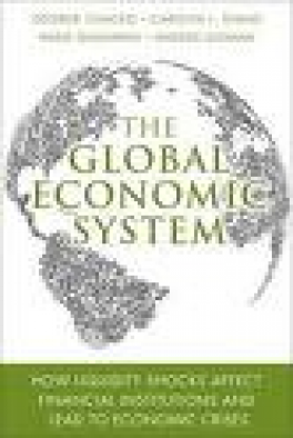 GLOBAL ECONOMIC SYSTEM : HOW LIQUIDITY SHOCKS AFFECT FINANCIAL LNSTITUTINS AND LEAD TO ECONOMIC CRISES