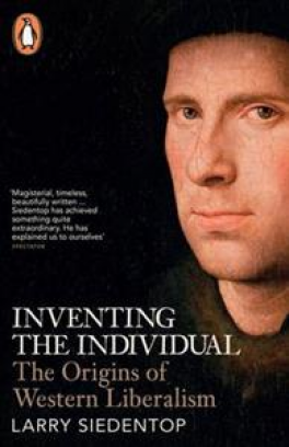 INVENTING THE INDIVIDUAL: THE ORIGINS OF WESTERN LIBERALISM