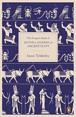 PENGUIN BOOK OF MYTHS AND LEGENDS OF ANCIENT EGYPT, THE