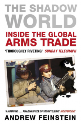 SHADOW WORLD, THE: INSIDE THE GLOBAL ARMS TRADE