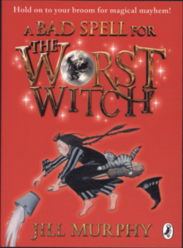 BAD SPELL FOR THE WORST WITCH, A