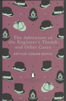 ADVENTURE OF THE ENGINEER'S THUMB AND OTHER CASES, THE