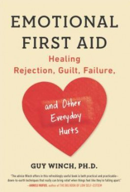 EMOTIONAL FIRST AID: HEALING REJECTION, GUILT, FAILURE