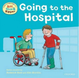 FIRST EXPERIENCES WITH BIFF, CHIP & KIPPER: GOING TO THE HOSPITAL