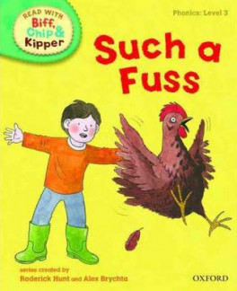 READ WITH BIFF, CHIP & KIPPER PHONICS: SUCH A FUSS (LEVEL 3)