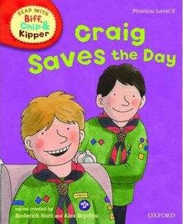 READ WITH BIFF, CHIP & KIPPER PHONICS: CRAIG SAVES THE DAY (LEVEL 5)