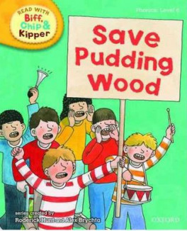 READ WITH BIFF, CHIP & KIPPER PHONICS: SAVE PUDDING WOOD (LEVEL 6)