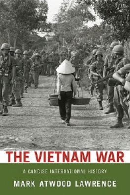 VIETNAM WAR, THE: A CONCISE INTERNATIONAL HISTORY